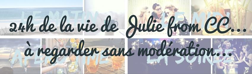 24h dans la vie de Julie from CC ...